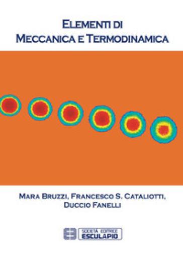Elementi di meccanica e termodinamica - Mara Bruzzi pdf epub