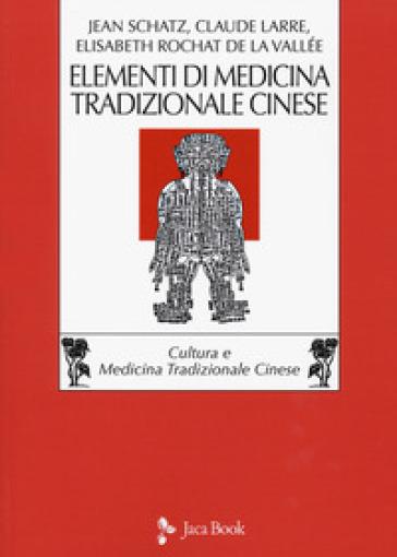 Elementi di medicina tradizionale cinese - Jean Schatz  