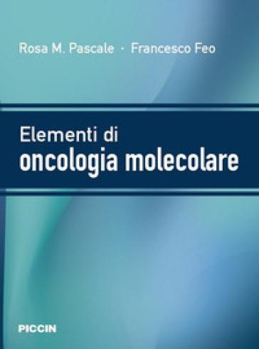 Elementi di oncologia molecolare - Rosa M. Pascale | Ericsfund.org