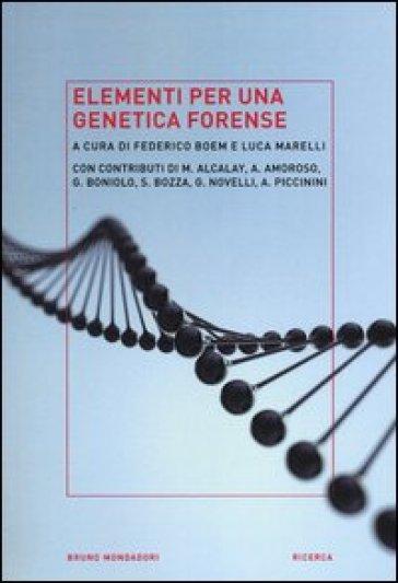 Elementi per una genetica forense - L. Marelli |