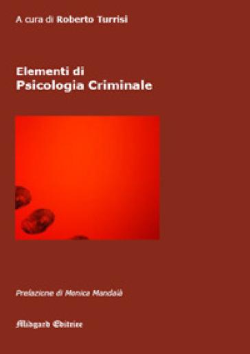 Elementi di psicologia criminale - R. Turrisi |