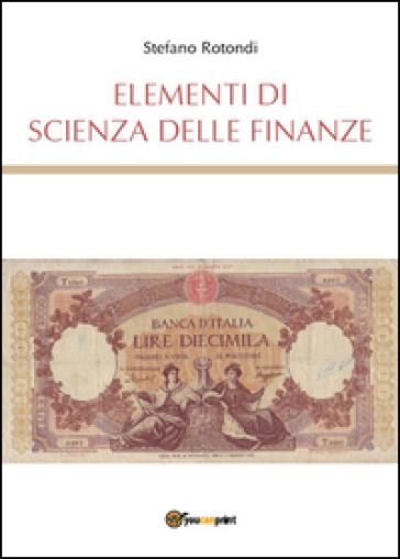 Elementi di scienza delle finanze - Stefano Rotondi | Thecosgala.com