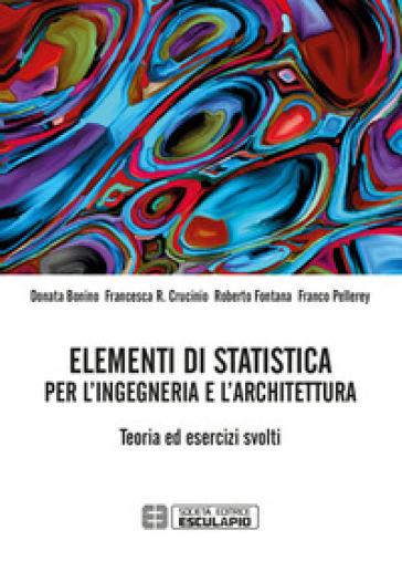Elementi di statistica per l'ingegneria e l'architettura. Teoria ed Esercizi Svolti. TextinCloud - Franco Pellerey |