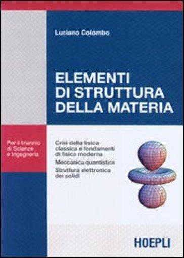 Elementi di struttura della materia - Luciano Colombo |