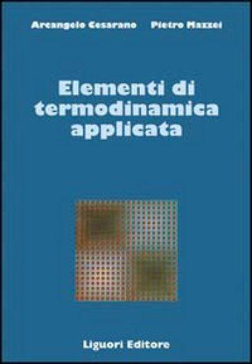 Elementi di termodinamica applicata - Arcangelo Cesarano |