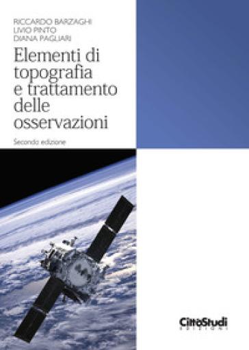 Elementi di topografia e trattamento delle osservazioni - Riccardo Barzaghi | Thecosgala.com