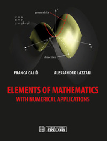 Elements of mathematics with numerical applications - Franca Caliò |