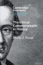 Elements in the Philosophy of Immanuel Kant   The Ethical Commonwealth in History  : Peace-making as the Moral Vocation of Humanity