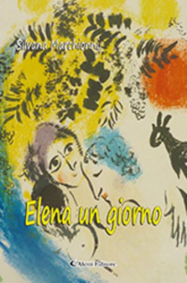 Elena un giorno - Silvana Marchionni | Kritjur.org