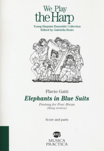 Elephants in blue suits. Fantasy for four harps. (Easy version). Score and parts