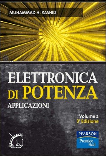 Elettronica di potenza. Applicazioni. 2.
