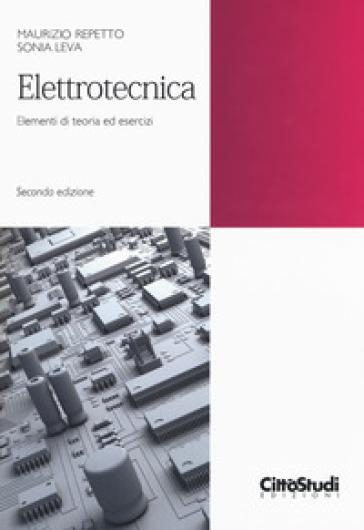 Elettrotecnica. Elementi di teoria ed esercizi - Sonia Leva | Thecosgala.com