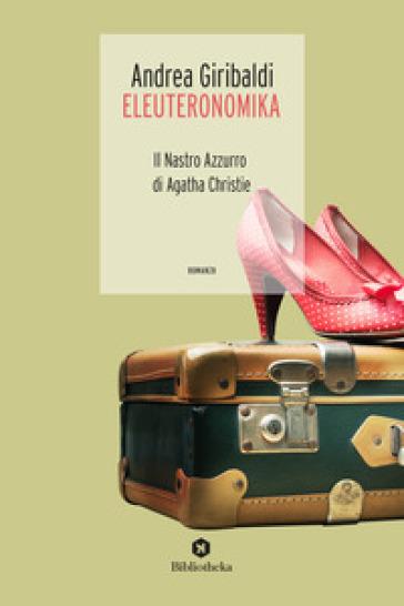Eleuteronomika. Il nastro azzurro di Agatha Christie - Andrea Giribaldi |