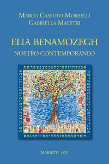 Elia Benamozegh. Nostro contemporaneo - Marco Cassuto Morselli | Kritjur.org