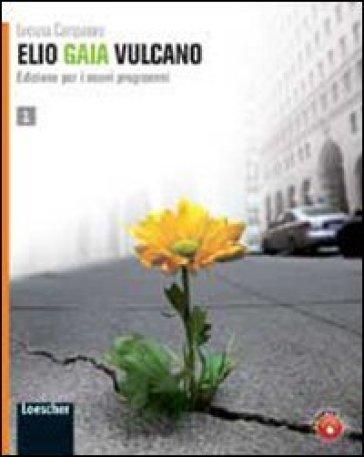 Elio Gaia Vulcano. Per le Scuole superiori. Con espansione online. 2. - Luciana Campanaro |