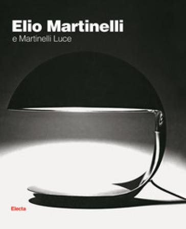 Elio Martinelli e Martinelli Luce - E. Martinelli |