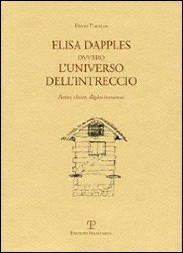 Elisa Dapples ovvero l'universo dell'intreccio. Petites causes, grandes conséquences - David Tarallo pdf epub