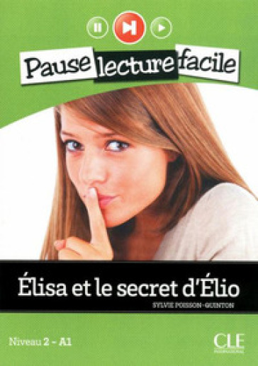 Elisa et le secret d'Elio. Con CD Audio