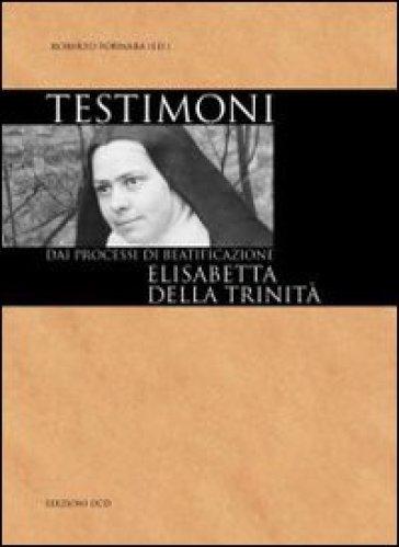 Elisabetta della Trinità dai processi di beatificazione - R. Fornara |