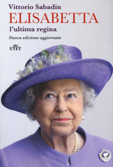 Elisabetta, l'ultima regina - Vittorio Sabadin |