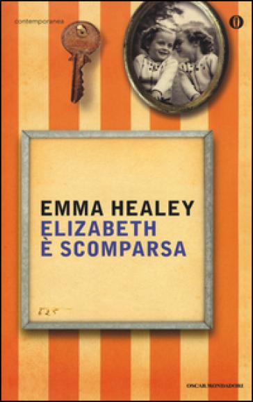 Elizabeth è scomparsa - Emma Healey |