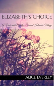 Elizabeth s Choice: A Pride and Prejudice Sensual Intimate Trilogy
