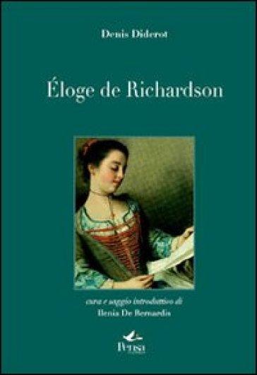 Eloge de Richardson. Traduzione italiana (Napoli 1784). Testo francese a fronte - Denis Diderot  