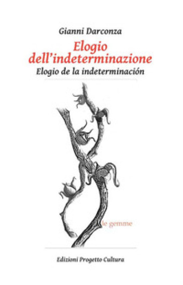 Elogio dell'indeterminazione-Elogio de la indeterminacion - Gianni Darconza  