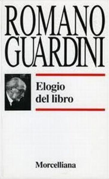 Elogio del libro - Romano Guardini |