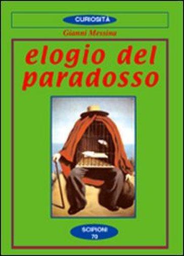 Elogio del paradosso - Giovanni Messina |