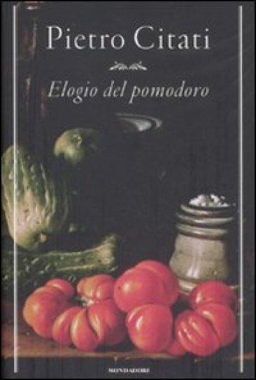 Elogio del pomodoro - Pietro Citati |