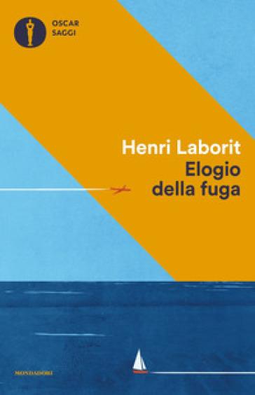 Elogio della fuga - Henri Laborit   Thecosgala.com