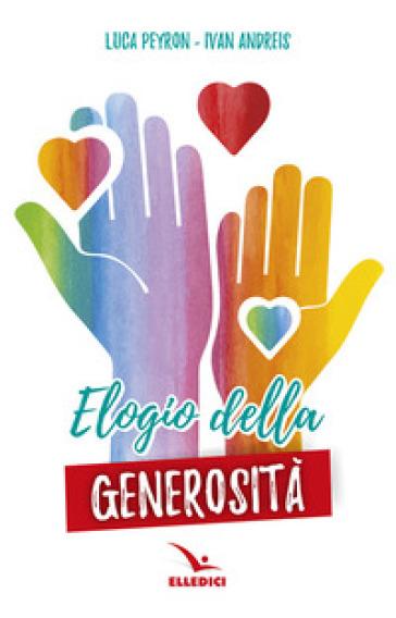 Elogio della generosità - Luca Peyron |