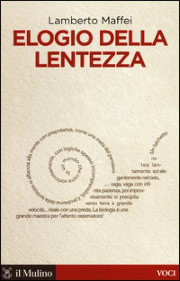 Elogio della lentezza - Lamberto Maffei | Thecosgala.com