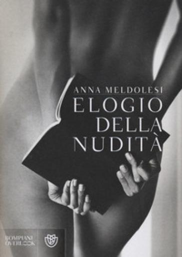 Elogio della nudità - Anna Meldolesi  