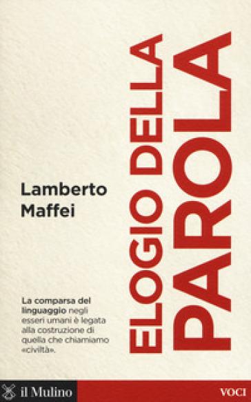 Elogio della parola - Lamberto Maffei | Thecosgala.com