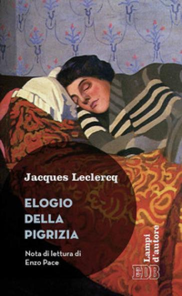 Elogio della pigrizia - Jacques Leclercq |