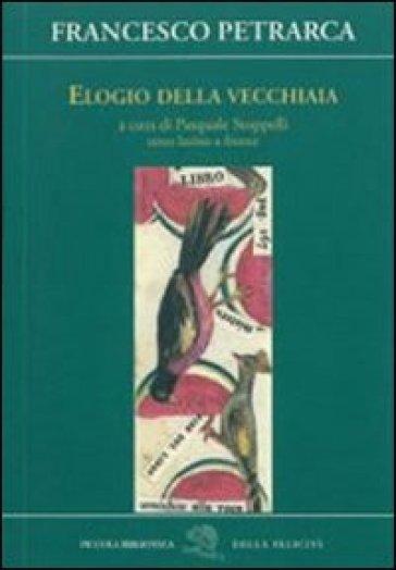 Elogio della vecchiaia - Francesco Petrarca |