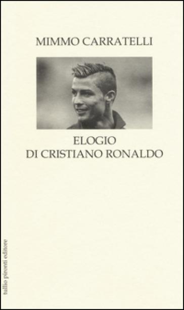 Elogio di Cristiano Ronaldo - Mimmo Carratelli   Thecosgala.com