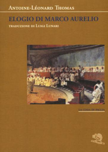 Elogio di Marco Aurelio - Antoine-Léonard Thomas |