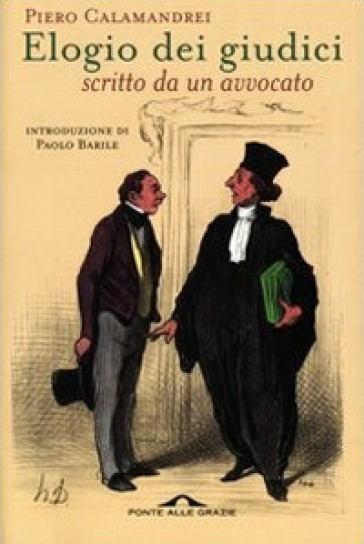 Elogio dei giudici scritto da un avvocato - Piero Calamandrei |