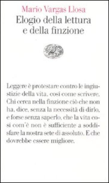 Elogio della lettura e della finzione - Mario Vargas Llosa |