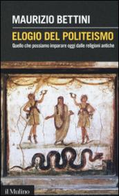 http://www.mondadoristore.it/img/Elogio-politeismo-Quello-che-Maurizio-Bettini/ea978881525097/BL/BL/12/ZOM/?tit=Elogio+del+politeismo.+Quello+che+possiamo+imparare+dalle+religioni+antiche&aut=Maurizio+Bettini