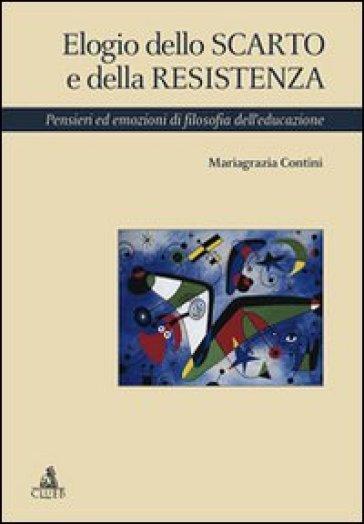 Elogio dello scarto e della resistenza - Mariagrazia Contini pdf epub