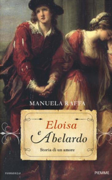 Eloisa e Abelardo. Storia di un amore - Manuela Raffa | Thecosgala.com