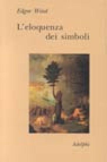 Eloquenza dei simboli. La «Tempesta»: commento sulle allegorie poetiche di Giorgione (L') - Edgar Wind |