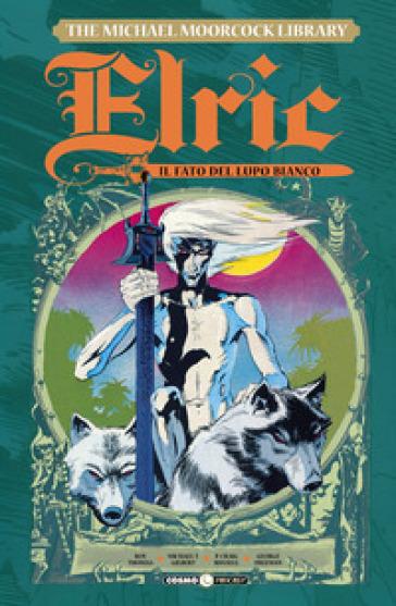 Elric. The Michael Moorcock library. 4: Il fato del lupo bianco - Roy Thomas |