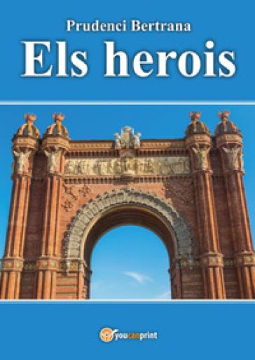Els herois - Prudenci Bertrana |