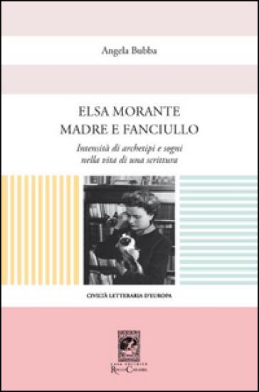 Elsa Morante madre e fanciullo - Angela Bubba | Jonathanterrington.com