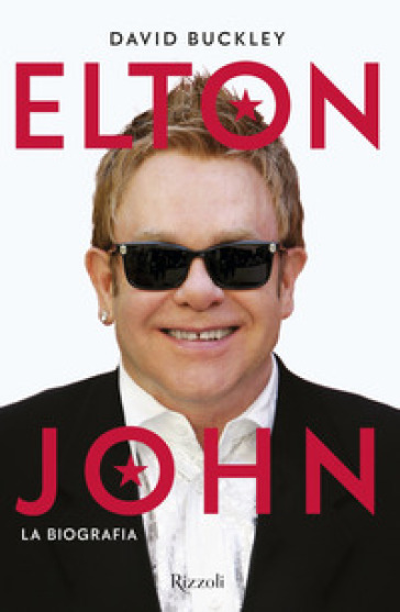 Elton John. La biografia - David Buckley |